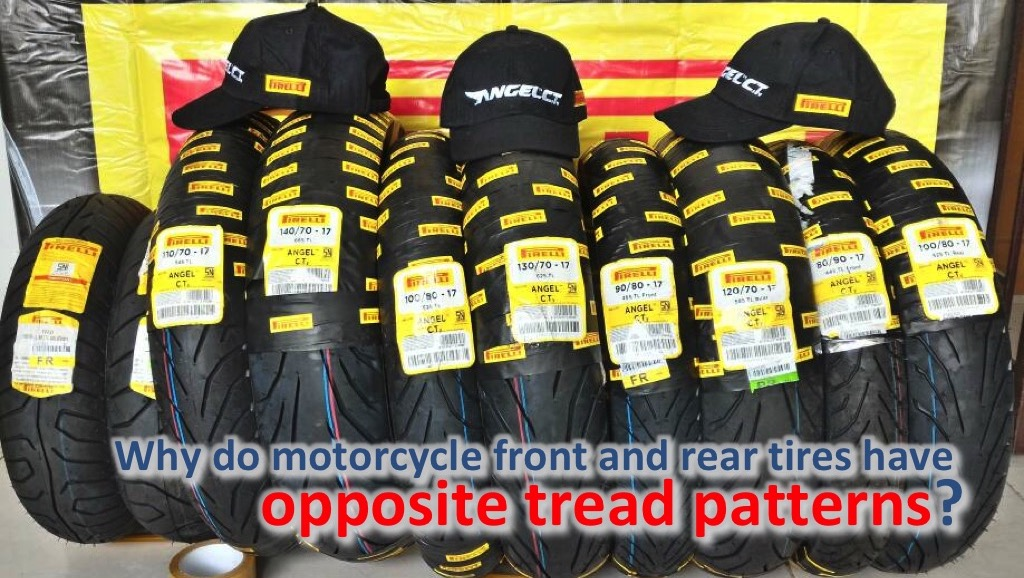Why do motorcycle front and rear tires have opposite tread patterns?
